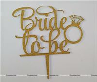 Bride To Be Topper (Gold)