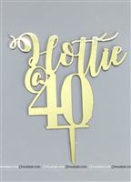 Hottie 40 Cake topper